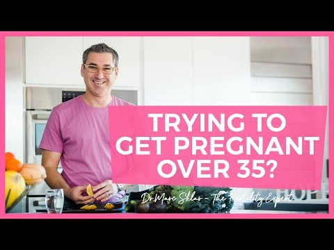 Trying to get pregnant over 35 | | Marc Sklar The Fertility Expert