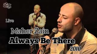 Maher Zain - Always Be there - Live 2010 //