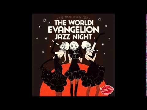 The World! Evangelion Jazz Night