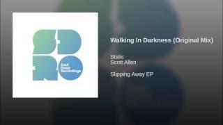 Walking In Darkness (Original Mix)