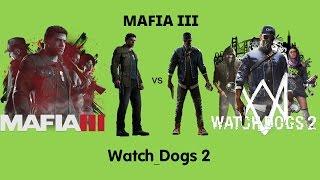 Watch Dogs 2 VS Mafia 3