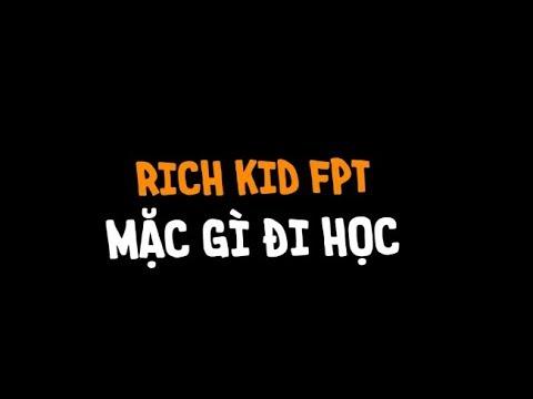 [ĐH FPT Hà Nội] Rich kid FPT mặc gì khi đi học????
