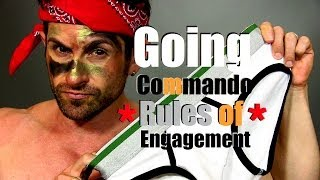 Going Commando (No Underwear): Rules of Engagement