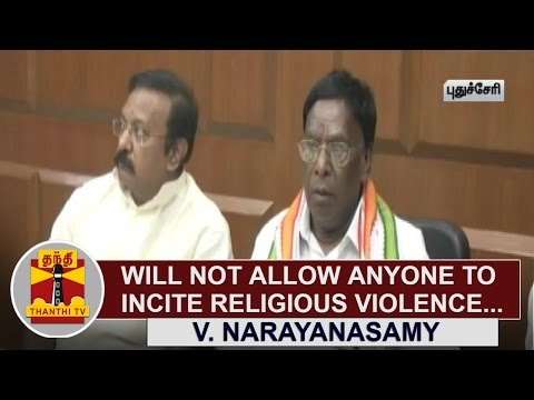 Will not allow anyone to incite Religious Violence : V. Narayanasamy, Puducherry Chief Minister