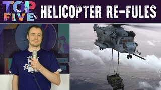 Top 5 Cool Helictopers Re-Fuels