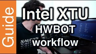 Intel XTU (Extreme Tuning Utility) How to video (by HWBOT)