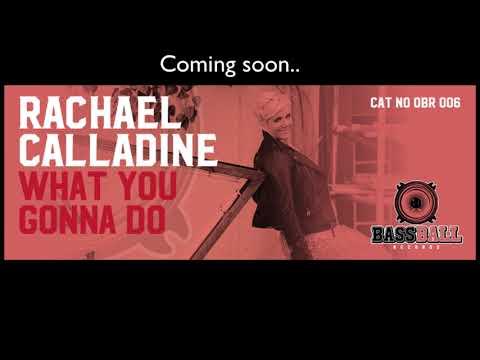 What you gonna do - Rachael Calladine