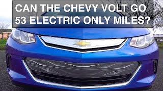 2016 Chevy Volt Review - Can It Go 53 Electric Miles?
