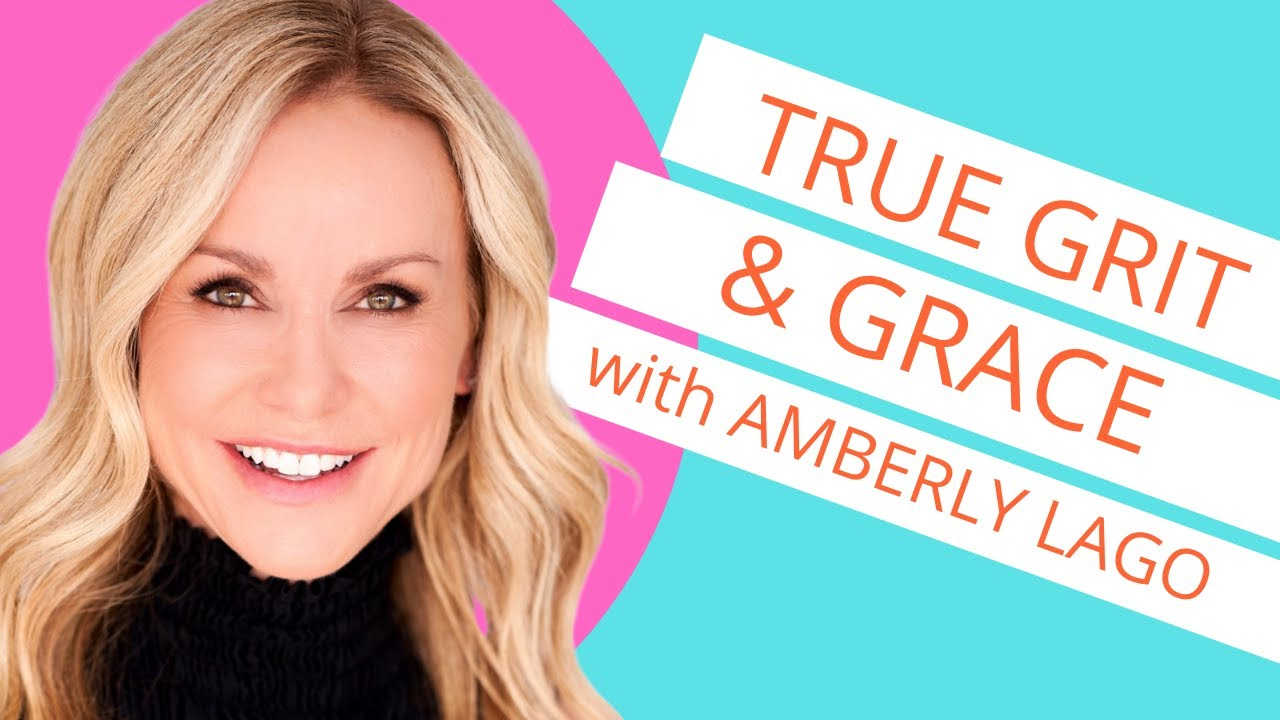True Grit and Grace with Amberly Lago