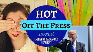 LIVE: Advanced English Vocabulary Lesson | Today's News - Hot Off The Press: 25.05.18