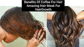 Coffee Hair Mask For Hair Growth Amazing Benefits Of Coffee For Hair And Scalp Coffee For Hair