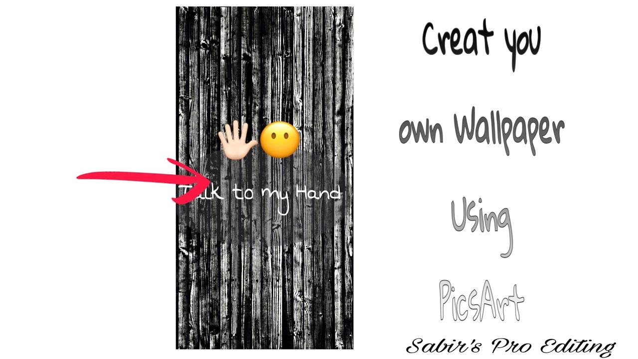 Creat Your Own Hd Wallpaper Using Picsart Sabir S Pro Editing