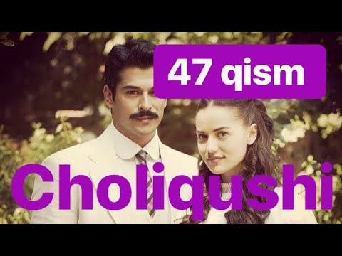 47 Choliqushi uzbek tilida HD 47 qism (turk seriali)