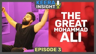 The Great Mohammad Ali | Episode 3 - Keera Insight| MangoBaaz