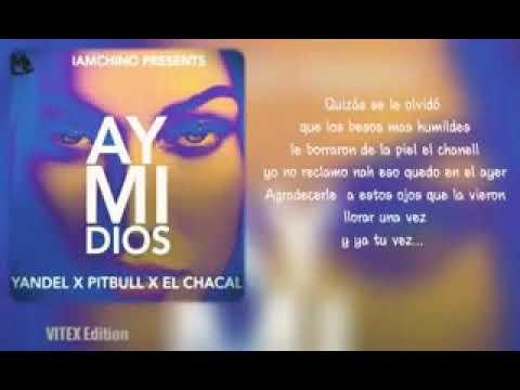 Ay Mi Dios - Letra -Yandel Ft Pitbull X El Chacal