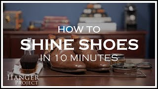 How To Shine Shoes in 10 Minutes | Kirby Allison
