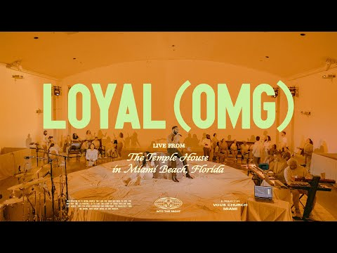 Loyal (OMG) — VOUS Worship (Live From The Temple House)