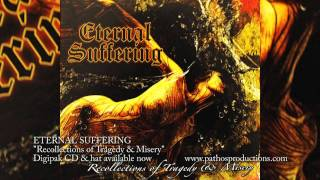 "ETERNAL SUFFERING ""Recollections of Tragedy & Misery"""