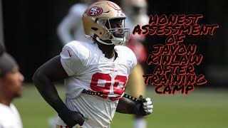 Honest Assessment of Javon Kinlaw after Training Camp