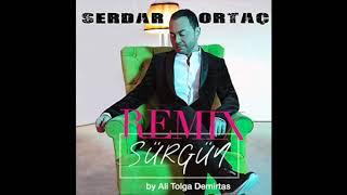 Serdar Ortaç  - Sürgün 2019 (REMIX) by Ali Tolga Demirtas