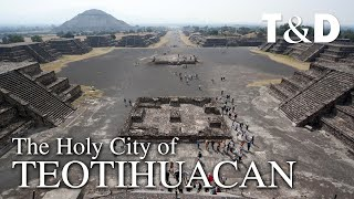 The Holy City of Teotihuacan 🇲🇽 Mexico Pre-Hispanic World Heritage Site