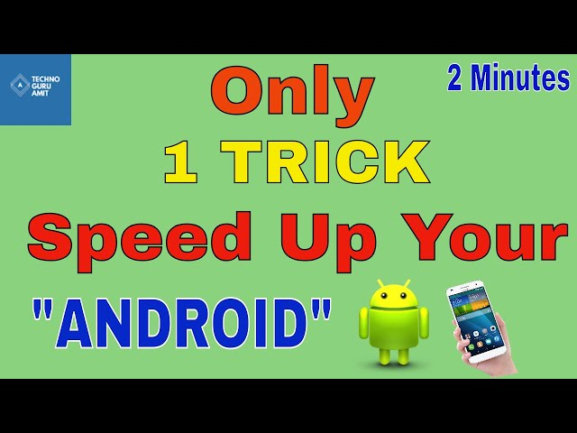 Speed up Android mobile phones within 2 minutes in hindi