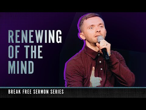 RENEW YOUR MIND | Break Free Series | Pastor Vlad