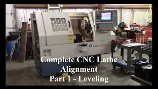 Complete CNC Lathe Alignment - Part 1 - Leveling