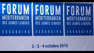 المنتدى المتوسطي للنماذج والقادة الشباب بالصويرة   Forum Méditerranéen des Jeunes Leaders-Essaouira