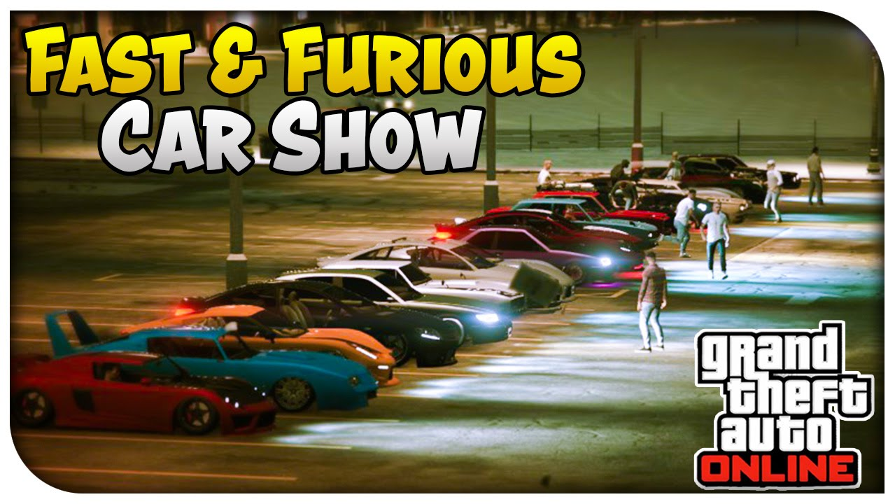 GTA Online FAST FURIOUS EDITION CAR SHOW GTA V YouTube - Fast and furious car show