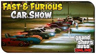"GTA 5 Online - ""FAST & FURIOUS"" EDITION CAR SHOW! [GTA V]"