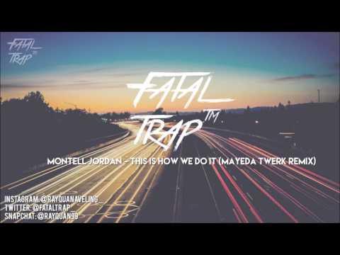 Montell Jordan - This Is How We Do It (Mayeda Twerk Remix)(FatalTrap)