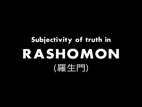 Subjectivity of Truth in Rashomon