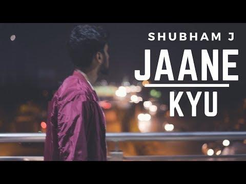 Shubham J – Jaane Kyu Let The Heart Speak EP New Hindi Love song 2018 mp3 letöltés