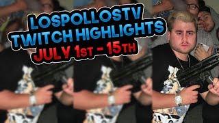 LosPollosTV July 2017 1st-15th Twitch Highlights