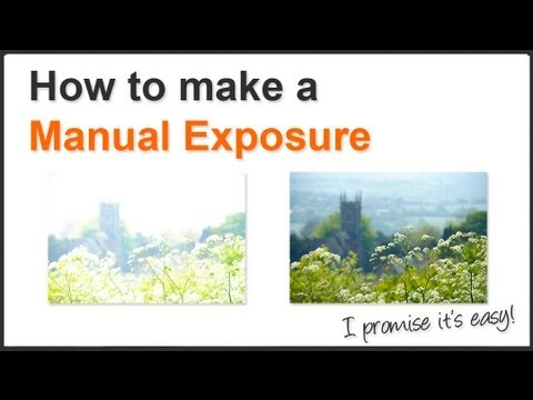 Photography Tips - How To Make A Manual Exposure