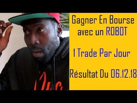 COMMENT INVESTIR EN BOURSE   Robot Trading   1 Trade Par Jour   06 12 18
