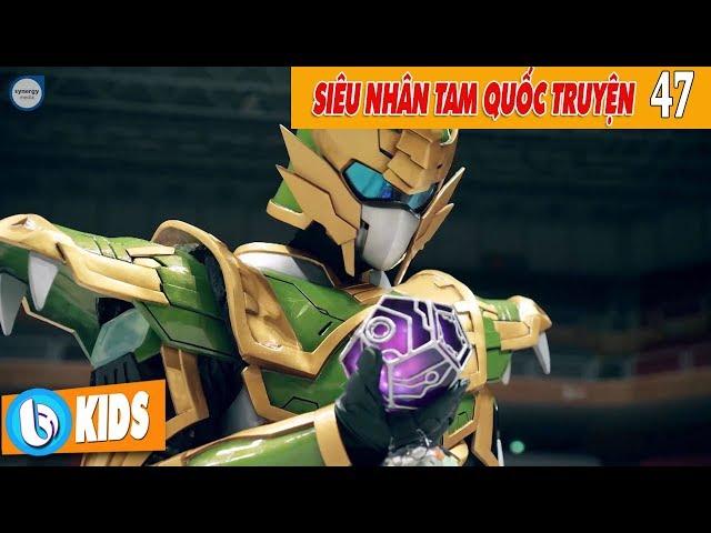 Siêu Nhân Tam Quốc Truyện Tập 47   Phim 5 Anh Em Siêu Nhân Legend Hero