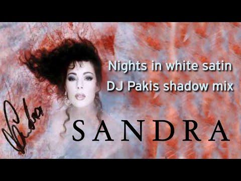 Sandra  Nights in white satin  DJ Pakis shadow mix