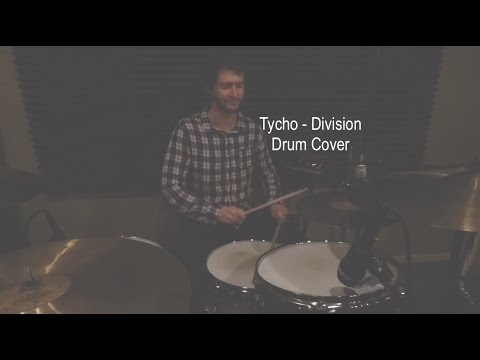 Tycho - Division - Drum Cover