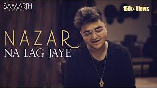 Nazar Na Lag Jaye - STREE   Samarth Swarup (Cover Version)   Ash King & Sachin Jigar
