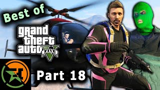 The Very Best of GTA V | Part 18 | AH | Achievement Hunter