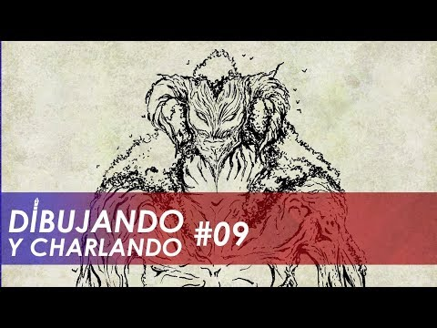 Dibujando y Charlando 09 | Fantasy & CiFy