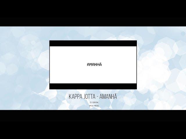 KAPPA JOTTA - AMANHÃ (Prod  Reis) [Lyric Video Oficial]