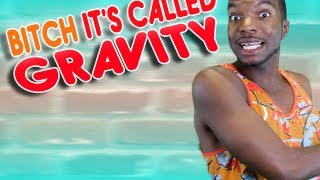 Bitch Its Called GRAVITY | AfricanoBOi Clip Show