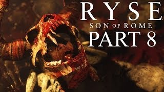 Ryse: Son Of Rome Walkthrough Part 8 With Commentary Chapter 5 Glott Boss Fight 1080P