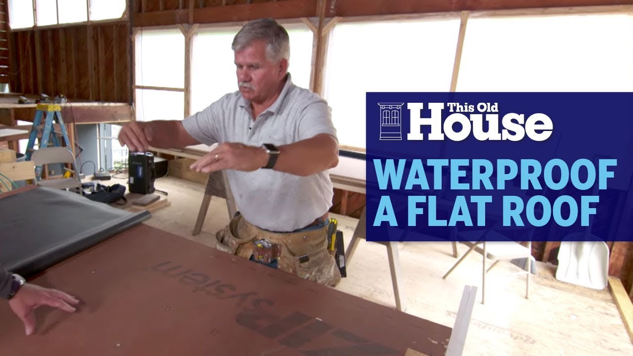 Using Rubber To Waterproof A Flat Roof This Old House Youtube