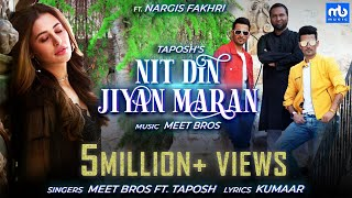 Nit Din Jiyan Maran - Official Video | Nargis Fakhri | Meet Bros Ft. Taposh | Kumaar | EID SPECIAL