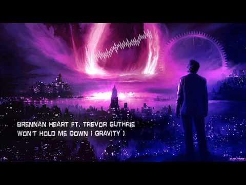 Brennan Heart ft. Trevor Guthrie - Won't Hold Me Down (Gravity) [HQ Edit]