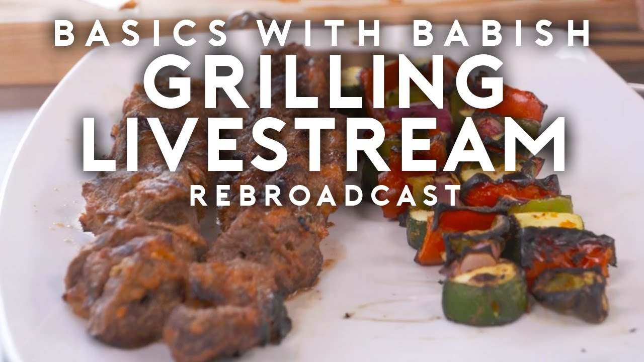 Grilling Livestream | Basics with Babish